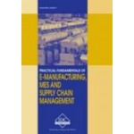 SO-E - Practical Fundamentals of E-Manufacturing, MES and Supply Chain Management